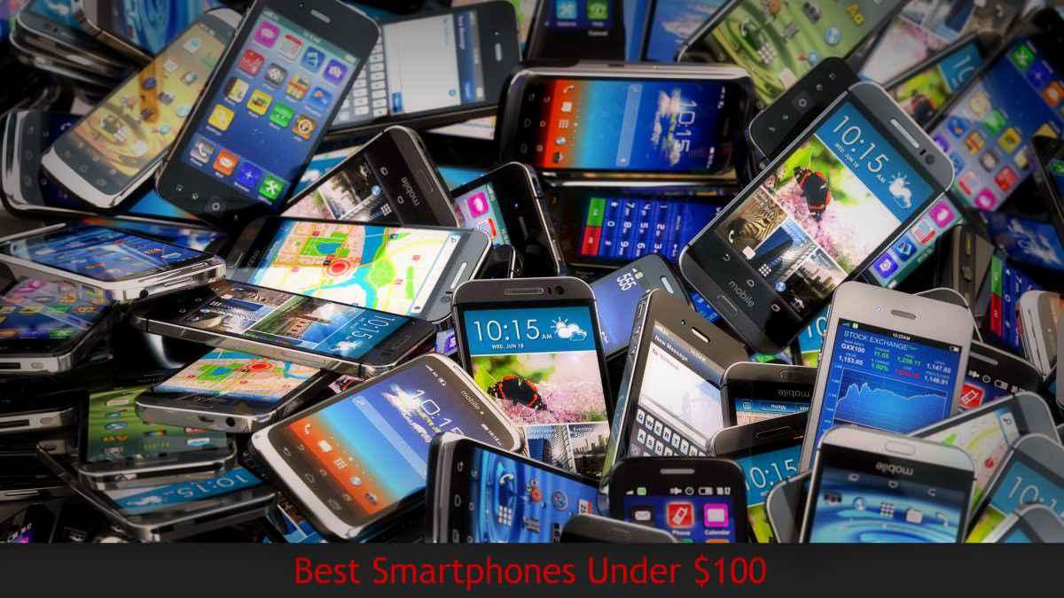 Best Smartphones under $100